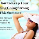 How to Keep Your Blog Productive This Summer