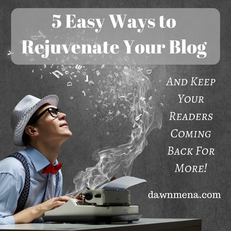 5 Easy Ways to Rejuvenate Your Blog